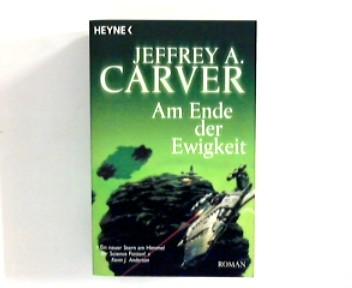 Am Ende der Ewigkeit. Roman [Dt. Übers. von Ingrid Herrmann-Nytko] Dt. Erstausg.