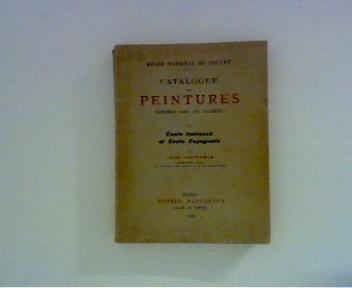 Catalogue des Peintures - Exposees dans les Galeries II Ecole Italienne et Ecole Espagnole