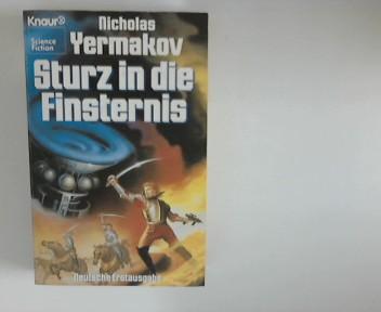 Sturz in die Finsternis : Science-Fiction-Roman.; Aus d. Amerikan. von Joachim Körber Dt. Erstausg.