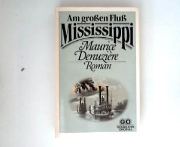 Am großen Fluß Mississippi 1. Aufl.