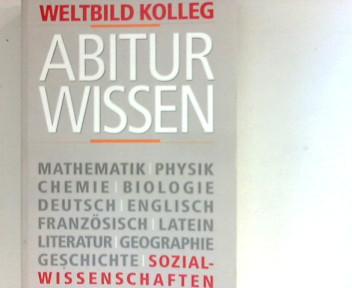 Weltbild- Kolleg Abitur Wissen - Sozialwissenschaften [Red.: Lexikographisches Institut Dr. Störig, München]