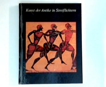 Kunst der Antike in Streiflichtern