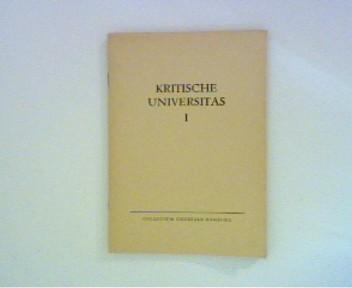 Kritische Universitas I.