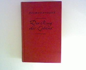 Paulus , Helmut: Der Ring des Lebens : Roman