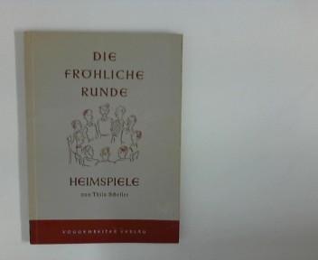 Scheller, Thilo: Die fröhliche Runde : Heimspiele. Zeichn.: Bruno Zwietasch