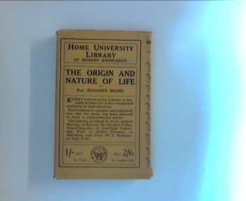 Home University Library of modern knowledge : The Origin and Nature of Life