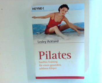 Pilates : sanftes Training für einen gesunden, schönen Körper. Mit Eva Gizowska. Aus dem Amerikan. von Marianne Schönbach, [Heyne-Bücher / 8] Heyne-Bücher : 8, Heyne-Ratgeber ; 5356 Dt. Erstausg.