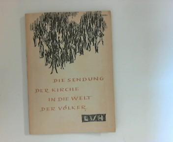 Die Sendung der Kirche in die Welt der Völker Referate und Beschlüsse  der Vereinigten Evangelisch-Lutherischen Kirche Deutschlands vom 5. bis 9. Oktober 1959 in Lübeck.