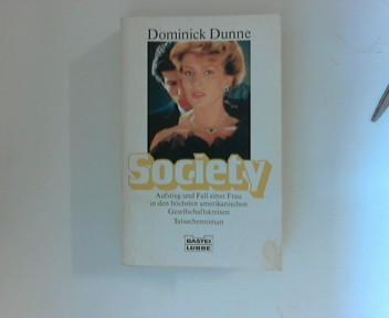 Society : [Aufstieg und Fall einer Frau in den höchsten amerikanischen Gesellschaftskreisen ; Tatsachenroman]. Bastei-Lübbe-Taschenbuch ; Bd. 11442 : Allgemeine Reihe