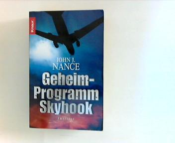 Geheimprogramm Skyhook : Roman ; [Thriller]. Aus dem Engl. von Anke Kreutzer, Knaur ; 62820 Dt. Erstausg.