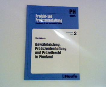 Hertzberg, Leo R. und Gisbert Übers. Jänicke: Gewährleistung, Produzentenhaftung und Prozeßrecht in Finnland PH spezial Band 2 ; Produkt- und Produzentenhaftung.
