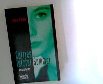 Carries letzter Sommer : Psychothriller. Ins Dt. übertr. von Cécile G. Lecaux, Bastei-Lübbe-Taschenbuch ; Bd. 13826 : Allgemeine Reihe Dt. Erstveröff., dt. Lizenzausg., 1. Aufl.