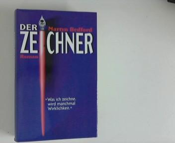 Der Zeichner : Roman. Aus dem Engl. von Hanna Neves Ungekürzte Buchgemeinschafts-Lizenzausg.