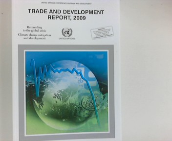 Trade and Development Report 2009: Report by the secretariat of the United Nations Cnference on Trade and Development