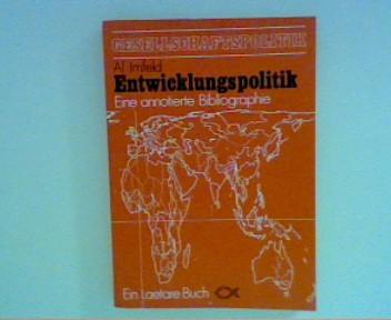 Thema Entwicklungspolitik - Eine annotierte Bibliographie ; Eine bibliographische Einführung mit mehr als 600 Titeln ; Gesellschaftspolitik ;