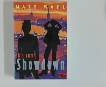 Bis zum Showdown : Roman. Mats Wahl. Aus dem Schwed. von Maike Dörries, Gullivers Bücher ; 862