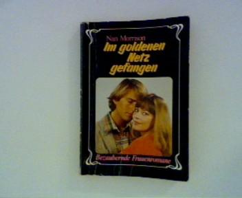 Im goldenen Netz gefangen : Desiree - Bezaubernde Frauenromane ; Desiree - Bezaubernde Frauenromane ;