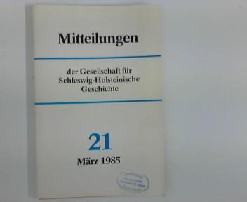 Mitteilungen der Gesellschaft für Schleswig- Holsteinische Geschichte : Nr. 21, März 1985