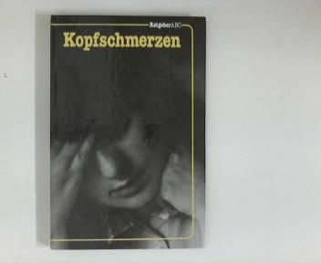 Kopfschmerzen : Migräne u.a. funktionelle Kopfschmerzen. [Fotos: Ulrich Lenck. Zeichn.: Peter Huth], Ratgeber-ABC 3. Aufl.