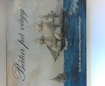 Batar pa vägg - En bok om en samling marinmaalningar