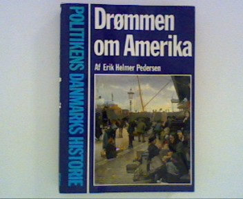 Pederse, Erik Helmer: Drømmen om Amerika ; Danmarks Historie 1. udgave ; 1. oplag