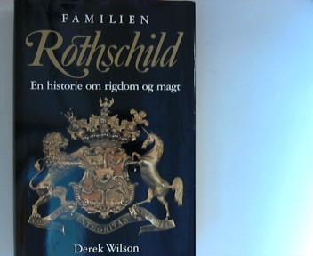 Wilson, Derek und Ib Christiansen: Familien Rothschild. En historie om rigdom og magt. Oversat af ib Christiansen 2. oplag