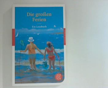 Die großen Ferien: Ein Lesebuch (Fischer Klassik)