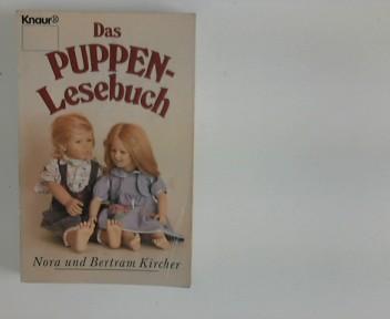Das Puppen-Lesebuch. hrsg. von Nora u. Bertram Kircher, Knaur ; 1606 Orig.-Ausg.