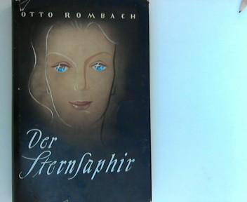 Der Sternsaphir: Die Geschichte eines seltsamen Lebens 2. Aufl.