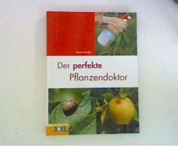 Der perfekte Pflanzendoktor. [Übers.: Elisabeth und Alfred Liebl]
