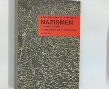 Thomsen, Poul und Finn Held: Nazismen : Tyskland 1918-1945 ; Statsformer i det 20. Aarhundrede. Poul Thomsen ; Finn Held. [Kortene er tegnet af Flemming Rinds]
