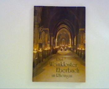 Verwaltung der Staatsweingüter Eltville [Hrsg.]: Das Weinkloster Eberbach im Rheingau : Ein Führer durch Geschichte, Klosterbaukunst und Weinkultur.