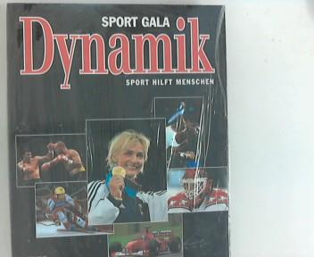 Sport Gala - Dynamik : Sport hilft Menschen. hrsg. von der Olympischen Sport-Bibliothek OSB in Zusammenarbeit mit der Stiftung Deutsche Sporthilfe. [Chefred. Wolfgang Uhrig], Olympische Sport-Bibliothek