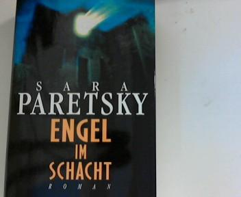 Paretsky, Sara: Engel im Schacht Aus dem Amerik. von Sonja Hauser
