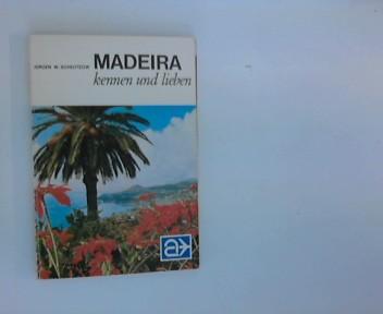 Madeira kennen und lieben : die  Insel der  365 Frühlingstage. von. [Kartographie: H. Schultchen], LN-Touristikführer ; 47 3. Aufl.