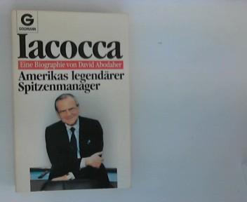 Iacocca : Amerikas legendärer Spitzenmanager. [Aus d. Amerikan. übertr. von Claus Fischer], Goldmann ; 8443 1. Aufl.