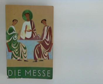 Die Messe : Gehalt und Gestalt.
