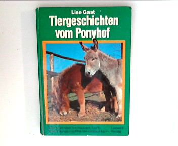 Tiergeschichten vom Ponyhof. 1. Aufl.