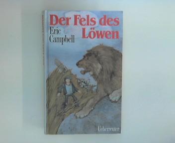 Der Fels des Löwen. Dt. von Imma Mautner Markhof
