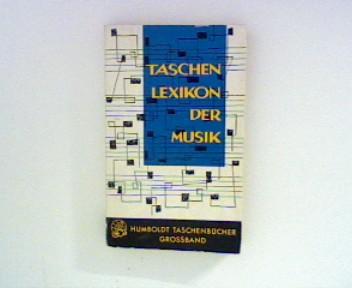 Taschenlexikon der Musik. Neu bearbeitet und erweitert von Ernst Wilhelm Schmitt 2. Aufl.