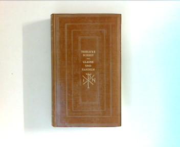 Glaube und Handeln : Grundprobleme evangelischer Ethik ; Texte aus der evangelischen Ethik der Gegenwart. (Sammlung Dieterich ; Bd. 130)