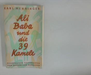 Ali Baba und die 39 Kamele : Ergötzliche Geschichten von Zahlen und Menschen [Zeichn. v. Wolfgang Menninger] 8. veränd. Aufl.