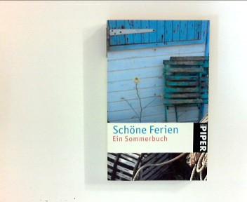 Schöne Ferien : ein Sommerbuch. Orig.-Ausg.