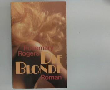 Rogers, Rosemary: Die Blonde : Roman.