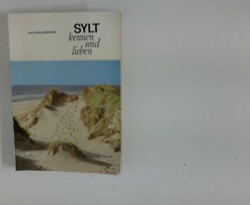 Sylt kennen und lieben : Ein Führer für alte und neue Freunde der Insel. 1. Aufl.