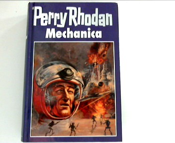 Mechanica ; (Perry Rhodan ; 15 MV-Science-fiction-Bibliothek)