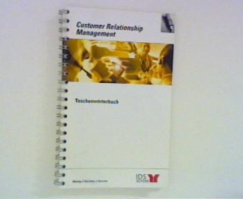 Customer Relationship Management - Taschenwörterbuch IDS Scheer Taschenwörterbücher ; Bd. 3 ; 2. Aufl. ;
