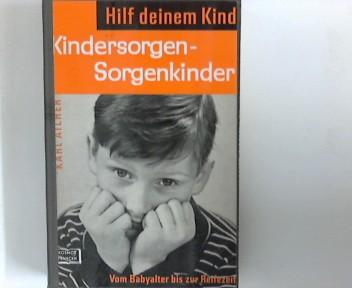 Kindersorgen-Sorgenkinder : Vom Babyalter bis zur Reifezeit. [1. - 5. Tsd.]