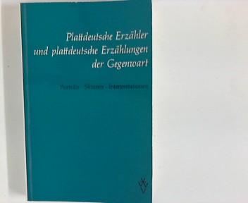 Plattdeutsche Erzähler und plattdeutsche Erzählungen der Gegenwart : Porträts, Skizzen, Interpretationen. Hrsg. von Johann Diedrich Bellmann u. Wolfgang Lindow