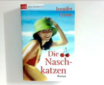 Die Naschkatzen ; (Club-Taschenbuch) Ungekürzte Lizenzausg.